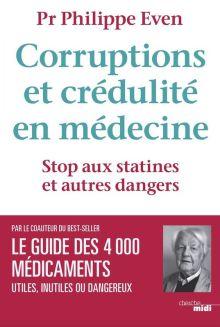 Corruptions et crédulité en médecine - Pr Philippe Even
