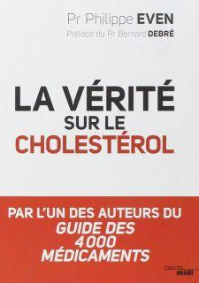 La vérité sur le cholestérol - Pr Philippe Even