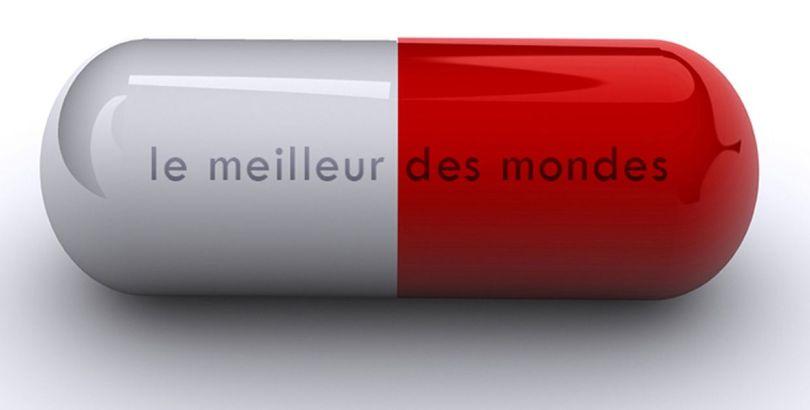 Pilule rouge - Le meilleur des mondes