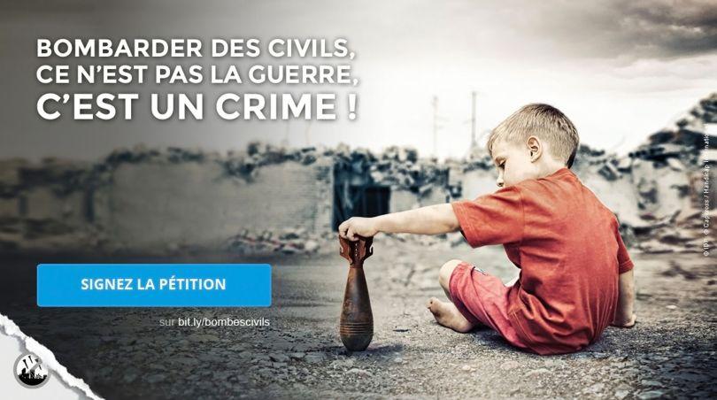 Bombarder des cicils, ce n'est pas la guerre, C'est un Crime !