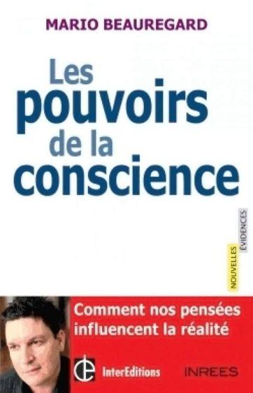 Les pouvoirs de la conscience - Mario Beauregard - 2
