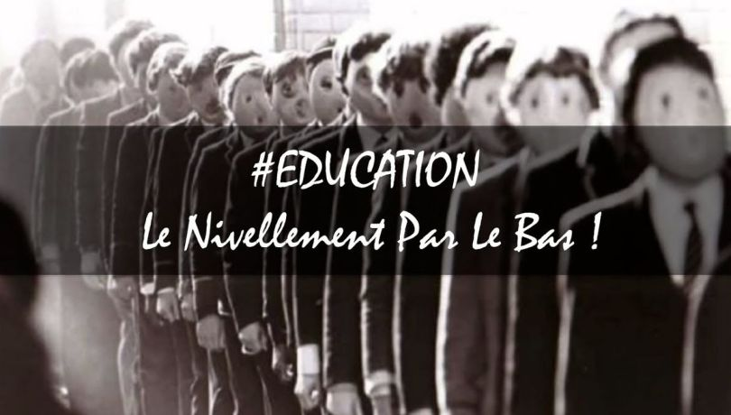 Education - Le nivellement par le bas !