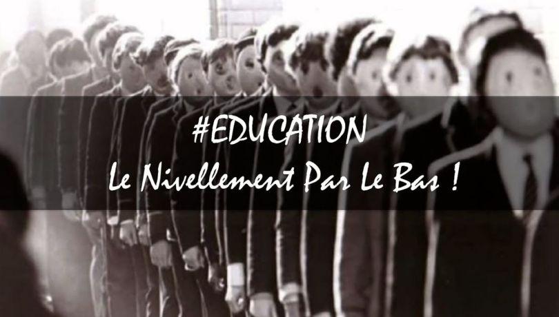 Education - Le nivellement par le bas !