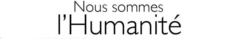 Nous sommes l'Humanité