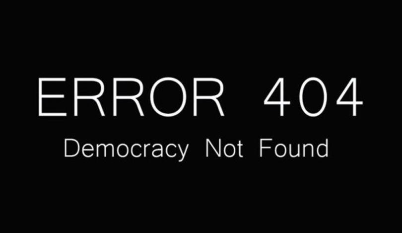 Error 404 - Democracy Not Found
